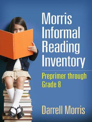 Morris Informal Reading Inventory: Preprimer through Grade 8 (Paperback)