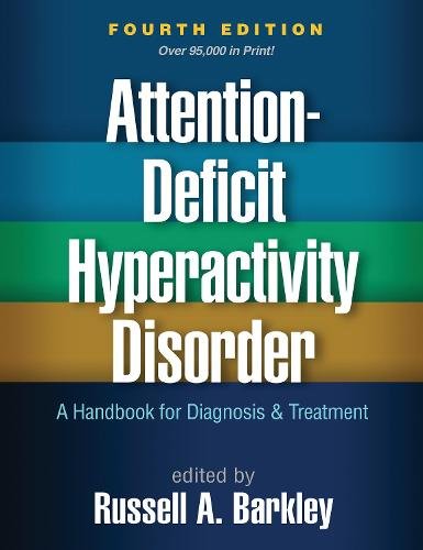 Attention-Deficit Hyperactivity Disorder, Fourth Edition: A Handbook for Diagnosis and Treatment (Hardback)