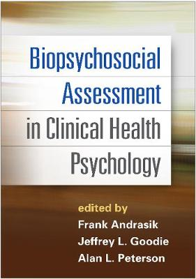 Biopsychosocial Assessment in Clinical Health Psychology (Hardback)