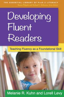 Developing Fluent Readers: Teaching Fluency as a Foundational Skill - The Essential Library of PreK2 Literacy (Paperback)
