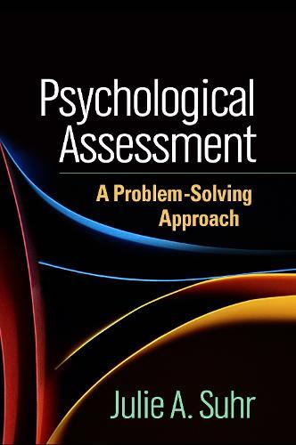 Psychological Assessment: A Problem-Solving Approach - Evidence-Based Practice in Neuropsychology (Hardback)