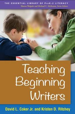 Teaching Beginning Writers - The Essential Library of PreK-2 Literacy (Paperback)