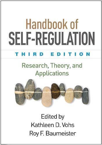 Handbook of Self-Regulation, Third Edition: Research, Theory, and Applications (Hardback)