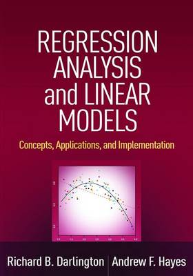 Regression Analysis and Linear Models: Concepts, Applications, and Implementation - Methodology in the Social Sciences (Hardback)