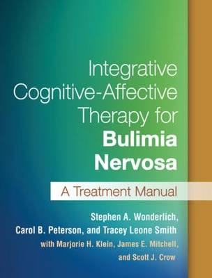 Integrative Cognitive-Affective Therapy for Bulimia Nervosa: A Treatment Manual (Paperback)