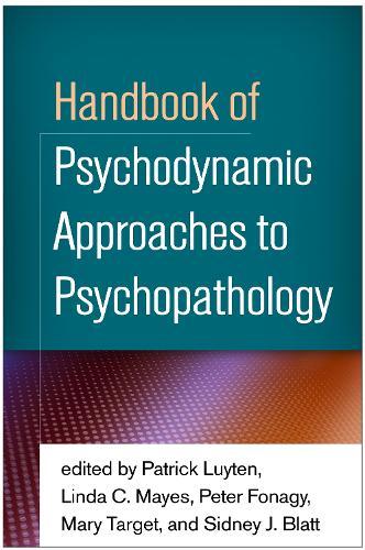 Handbook of Psychodynamic Approaches to Psychopathology (Hardback)