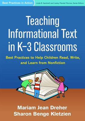 Teaching Informational Text in K-3 Classrooms: Best Practices to Help Children Read, Write, and Learn from Nonfiction - Best Practices in Action (Paperback)
