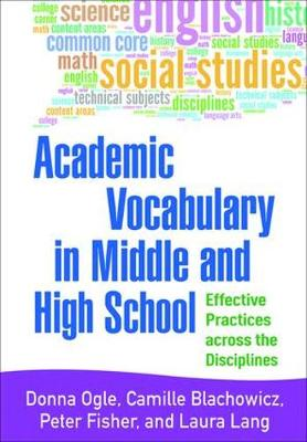 Academic Vocabulary in Middle and High School: Effective Practices across the Disciplines (Hardback)