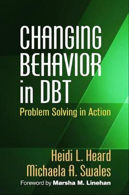 Changing Behavior in DBT (R): Problem Solving in Action (Hardback)