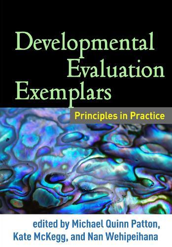 Developmental Evaluation Exemplars: Principles in Practice (Paperback)