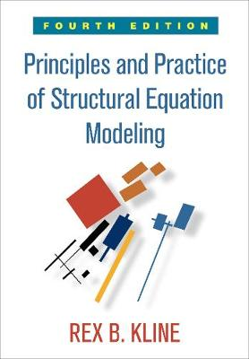 Principles and Practice of Structural Equation Modeling, Fourth Edition - Methodology in the Social Sciences (Hardback)