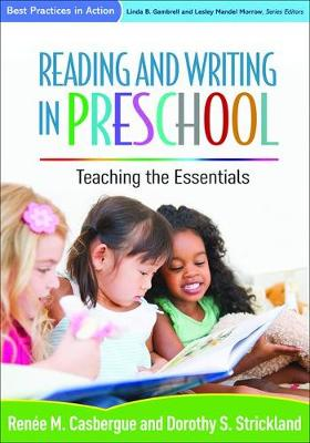 Reading and Writing in Preschool: Teaching the Essentials - Best Practices in Action (Hardback)