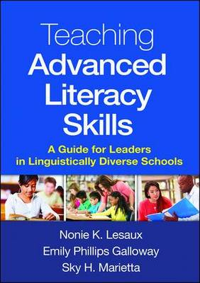 Teaching Advanced Literacy Skills: A Guide for Leaders in Linguistically Diverse Schools (Hardback)