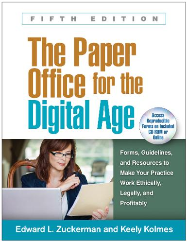The Paper Office for the Digital Age, Fifth Edition: Forms, Guidelines, and Resources to Make Your Practice Work Ethically, Legally, and Profitably (Paperback)