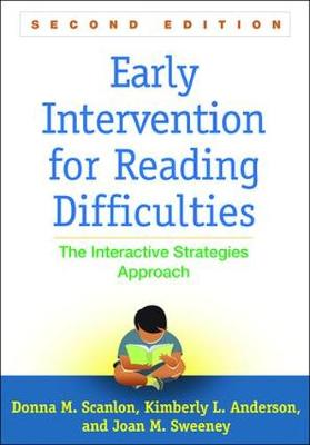 Early Intervention for Reading Difficulties, Second Edition: The Interactive Strategies Approach - Solving Problems in the Teaching of Literacy (Hardback)