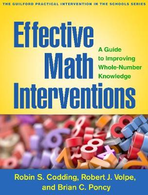 Effective Math Interventions: A Guide to Improving Whole-Number Knowledge - The Guilford Practical Intervention in the Schools Series (Paperback)