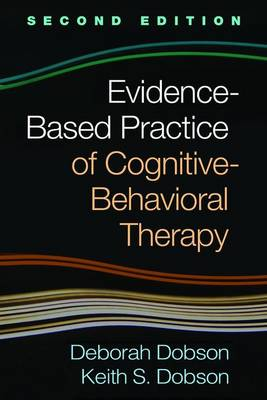 Evidence-Based Practice of Cognitive-Behavioral Therapy, Second Edition (Hardback)