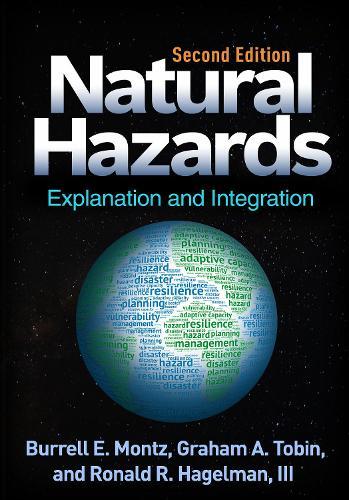 Natural Hazards, Second Edition: Explanation and Integration (Hardback)