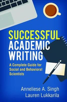 Successful Academic Writing: A Complete Guide for Social and Behavioral Scientists (Hardback)