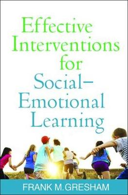 Effective Interventions for Social-Emotional Learning (Paperback)