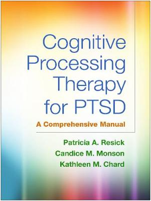 Cognitive Processing Therapy for PTSD: A Comprehensive Manual (Hardback)