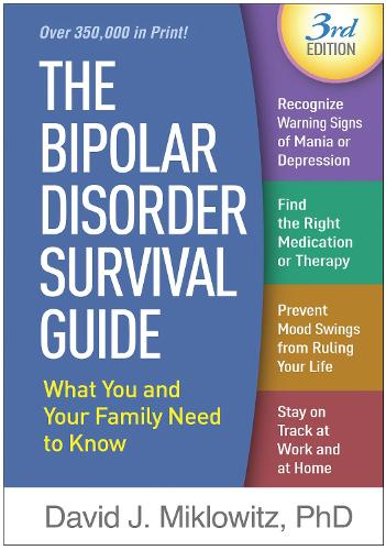 The Bipolar Disorder Survival Guide, Third Edition: What You and Your Family Need to Know (Paperback)