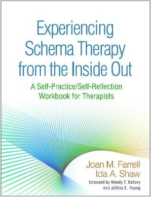 Experiencing Schema Therapy from the Inside Out: A Self-Practice/Self-Reflection Workbook for Therapists (Hardback)