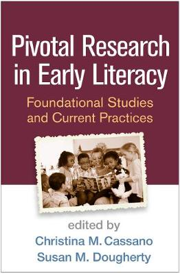 Pivotal Research in Early Literacy: Foundational Studies and Current Practices (Hardback)