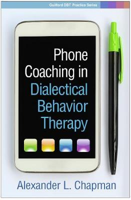 Phone Coaching in Dialectical Behavior Therapy - Guilford DBT (R) Practice Series (Paperback)
