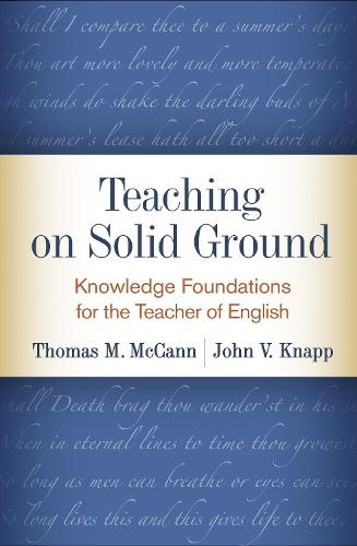 Teaching on Solid Ground: Knowledge Foundations for the Teacher of English (Paperback)
