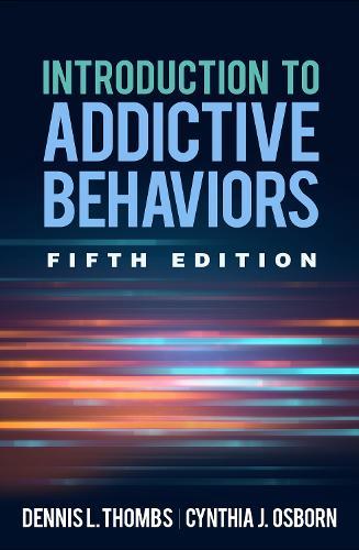 Introduction to Addictive Behaviors (Hardback)