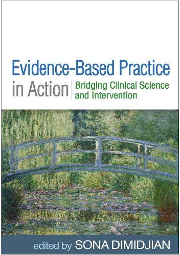 Evidence-Based Practice in Action: Bridging Clinical Science and Intervention (Hardback)