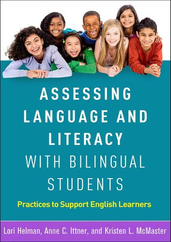 Assessing Language and Literacy with Bilingual Students: Practices to Support English Learners (Paperback)