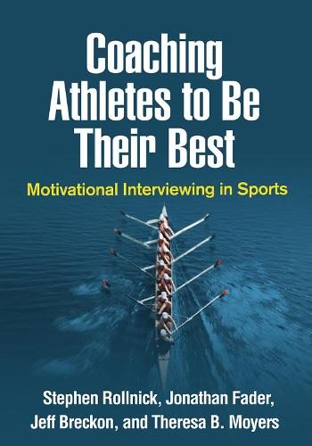 Coaching Athletes to Be Their Best: Motivational Interviewing in Sports - Applications of Motivational Interviewing (Paperback)