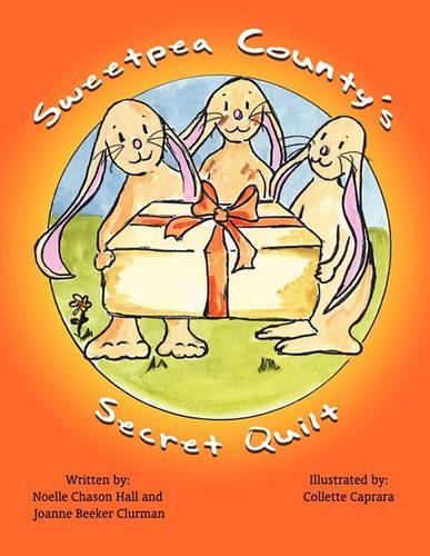 Sweetpea County's Secret Quilt (Paperback)