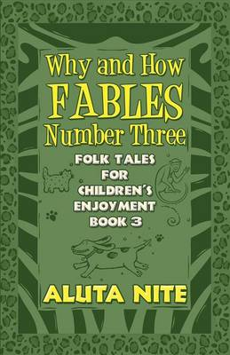 Why and How Fables Number Three: Folk Tales for Children's Enjoyment Book 3 (Paperback)