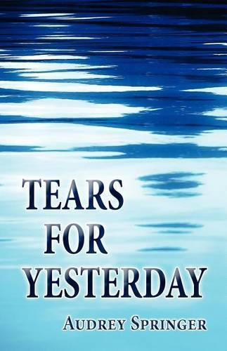 Tears for Yesterday (Paperback)