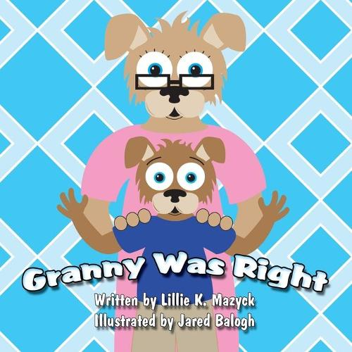 Granny Was Right (Paperback)