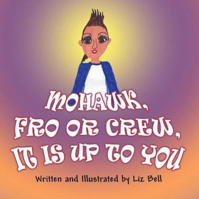 Mohawk, Fro or Crew, It Is Up to You (Paperback)