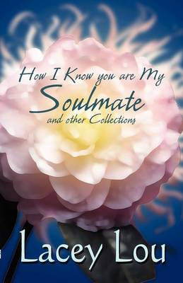How I Know You Are My Soulmate and Other Collections (Paperback)