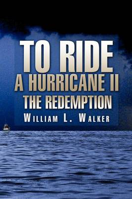 To Ride a Hurricane II: The Redemption (Paperback)