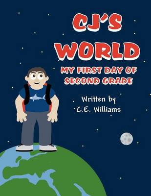 Cj's World: My First Day of Second Grade (Paperback)
