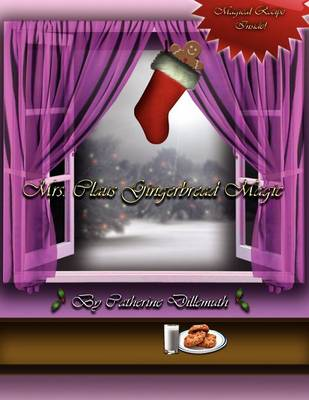 Mrs. Claus Gingerbread Magic (Paperback)