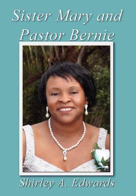 Sister Mary and Pastor Bernie (Hardback)