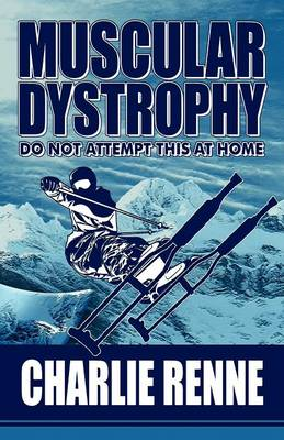 Muscular Dystrophy: Do Not Attempt This at Home (Paperback)