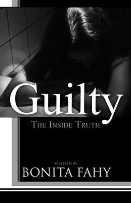 Guilty: The Inside Truth (Paperback)