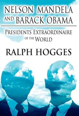 Nelson Mandela and Barack Obama: Presidents Extraordinaire of the World (Hardback)