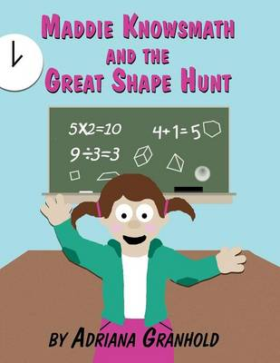 Maddie Knowsmath and the Great Shape Hunt (Paperback)