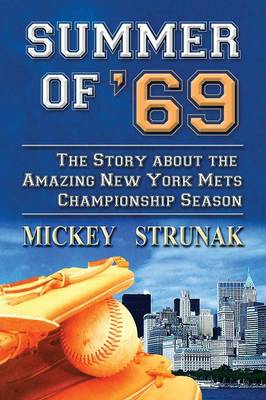 Summer of '69: The Story about the Amazing New York Mets Championship Season (Paperback)