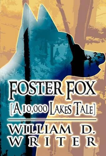 Foster Fox: [A 10,000 Lakes Tale] (Hardback)